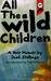All The Wild Children  A noir memoir