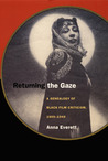Returning the Gaze: A Genealogy of Black Film Criticism, 1909-1949