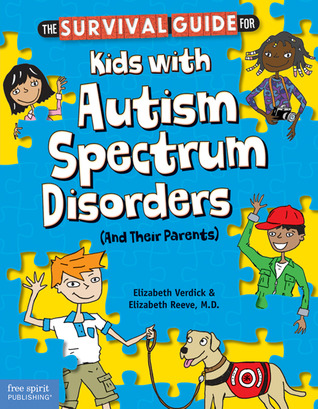 The Survival Guide for Kids with Autism Spectrum Disorders by Elizabeth Verdick