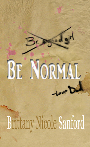 Be Normal by Brittany Nicole Sanford