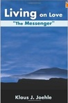 Living on Love: The Messenger
