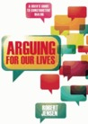 Arguing for Our Lives: Critical Thinking in Crisis Times