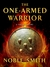 The One-Armed Warrior: A Short Story (The Warrior Trilogy, #0.5)
