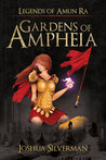 Gardens of Ampheia (Legends of Amun Ra)