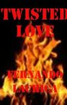 Twisted Love by Fernando Lachica