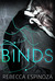 Binds by Rebecca  Espinoza