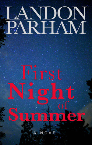 First Night of Summer by Landon Parham