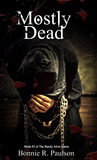 Mostly Dead (Barely Alive, #3)
