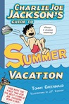Charlie Joe Jackson's Guide to Summer Vacation (Charlie Joe Jackson, #3)