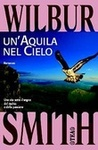 Un'aquila nel cielo by Wilbur A. Smith