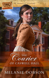 The Courier of Caswell Hall by Melanie Dobson
