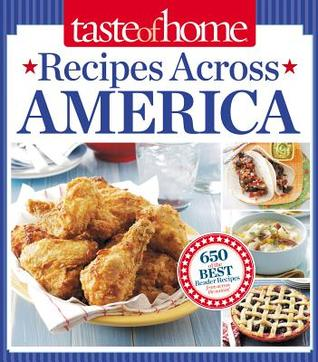 Taste of Home Recipes Across America by Taste of Home