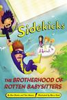The Brotherhood of Rotten Babysitters (Sidekicks, #5)