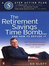 The Retirement Savings Time Bomb . . . and How to Defuse It: A Five-Step Action Plan for Protecting Your IRAs, 401(k)s, and Other RetirementPlans from Near Annihilation by the Taxman