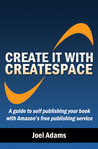 Create It With CreateSpace by Joel  Adams