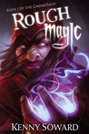 Rough Magic (GnomeSaga, #1)