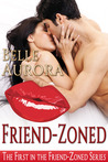 Friend-Zoned by Belle Aurora