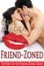 Friend-Zoned (Friend-Zoned,...