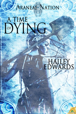 A Time of Dying (Araneae Nation, #3)