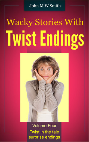 Wacky Stories with Twist Endings Vol 4