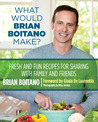 What Would Brian Boitano Make? by Brian Boitano