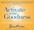 Activate Your Goodness by Shari Arison