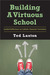 Building a Virtuous School: Guided Reflections on Catholic Character Formation