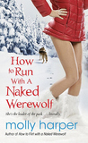 How to Run with a Naked Werewolf (Naked Werewolf, #3)