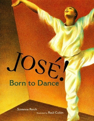 José! Born to Dance by Susanna Reich