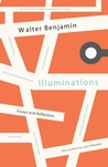 Illuminations by Walter Benjamin