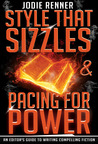 Style That Sizzles & Pacing for Power - An Editor's Guide to ... by Jodie Renner
