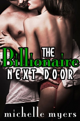 The Billionaire Next Door by Michelle  Myers