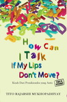 TS: How Can I Talk If My Lips Dont Move: Kisah dari Pemikiranku yang Autis