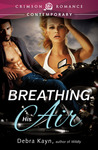 Breathing His Air by Debra Kayn