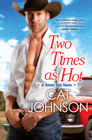 Two Times as Hot (Oklahoma Nights #2) by Cat Johnson