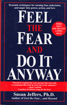 Feel the Fear and Do It Anyway by Susan  Jeffers