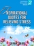 Inspirational Quotes for Relieving Stress: Inspiration & Stress Relief Tips