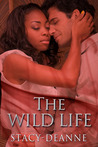 The Wild Life (Bree and Steven Interracial Romantic Suspense Series #3)