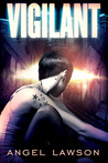 Vigilant by Angel Lawson
