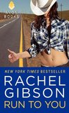 Run To You by Rachel Gibson [Review]