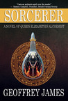 Sorcerer: A Novel of Queen Elizabeth's Alchemist
