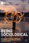 Being Sociological. Edited by Steve Matthewman, Catherine Lane West-Newman and Bruce Curtis