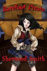 Barefoot Pirate by Sherwood Smith