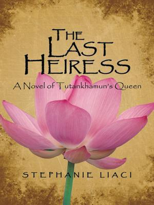 The Last Heiress: The Story of Ankhesenamun, Wife of King Tutankhamun
