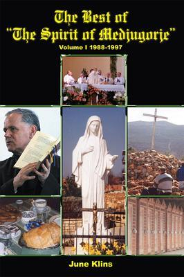 "The Best of ""The Spirit of Medjugorje"": Volume I"