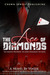 The Ace of Diamonds (The Diamond Collection, #3)