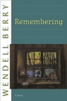 Remembering by Wendell Berry