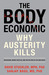 The Body Economic: Recessions, Budget Battles, and the Politics of Life and Death