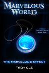 The Marvelous Effect (Marvelous World, #1)