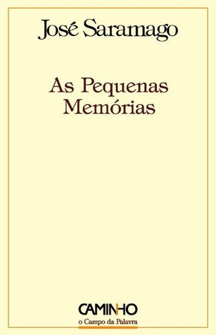 As Pequenas Memórias by José Saramago